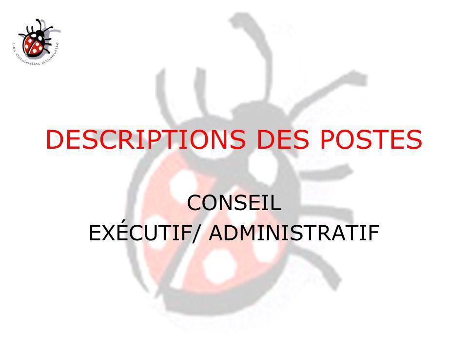 DESCRIPTIONS DES POSTES CONSEIL EXÉCUTIF/ ADMINISTRATIF