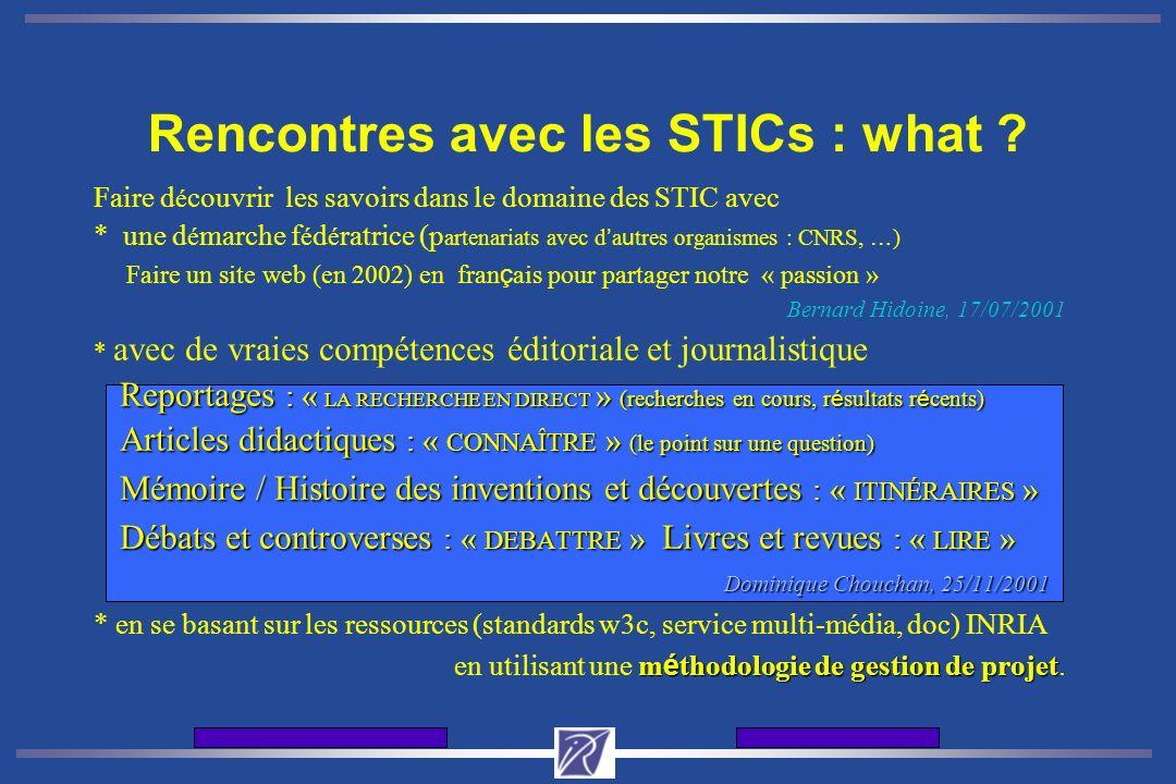 Journes d'accueil de l'INRIA12 et 13 dcembre 2001 Rencontres avec les STICs : what ? Faire d é couvrir les savoirs dans le domaine des STIC avec * une
