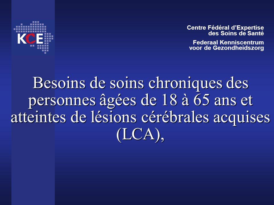 Besoins de soins chroniques des personnes âgées de 18 à 65 ans et atteintes de lésions cérébrales acquises (LCA), Centre Fédéral dExpertise des Soins