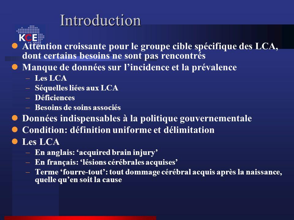 Introduction Attention croissante pour le groupe cible spécifique des LCA, dont certains besoins ne sont pas rencontrés Manque de données sur linciden