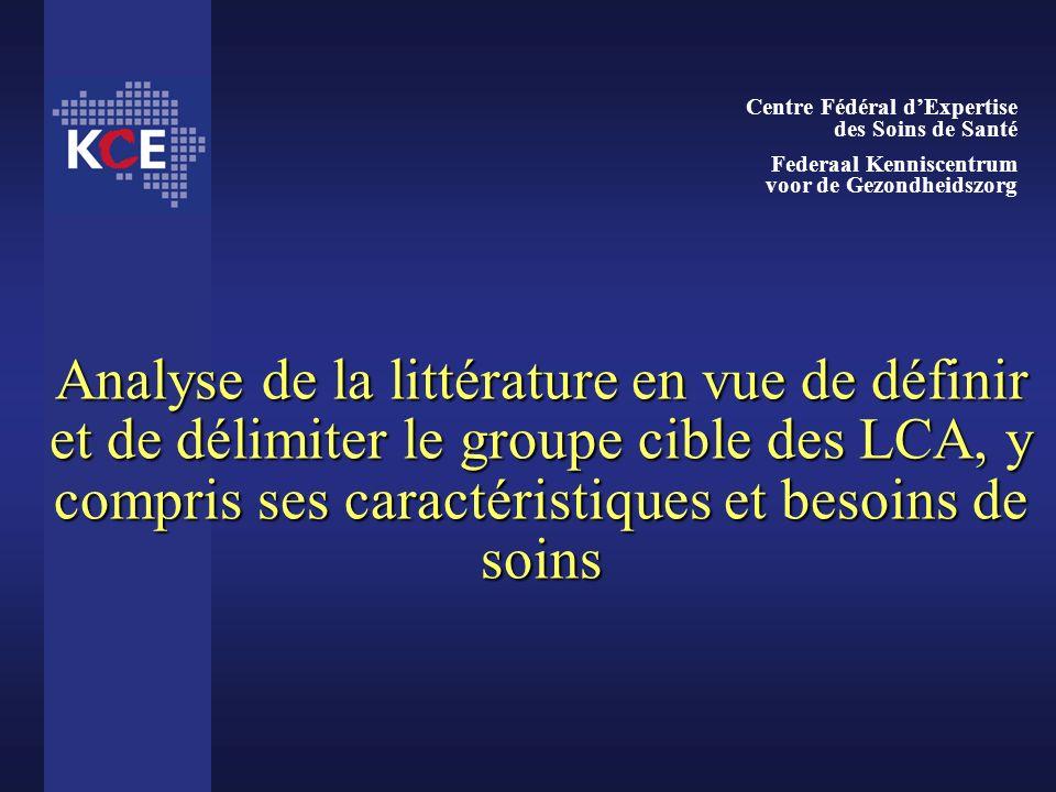 Analyse de la littérature en vue de définir et de délimiter le groupe cible des LCA, y compris ses caractéristiques et besoins de soins Centre Fédéral