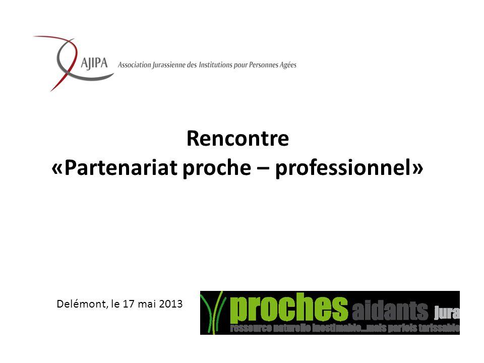 Rencontre «Partenariat proche – professionnel» Delémont, le 17 mai 2013