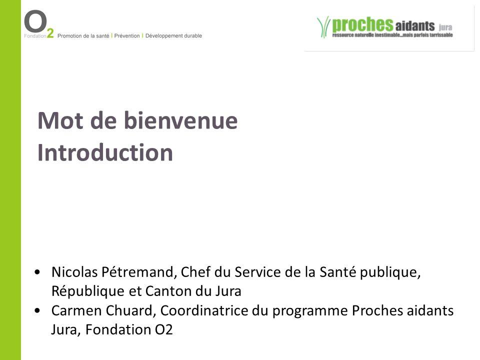 Mot de bienvenue Introduction Nicolas Pétremand, Chef du Service de la Santé publique, République et Canton du Jura Carmen Chuard, Coordinatrice du pr