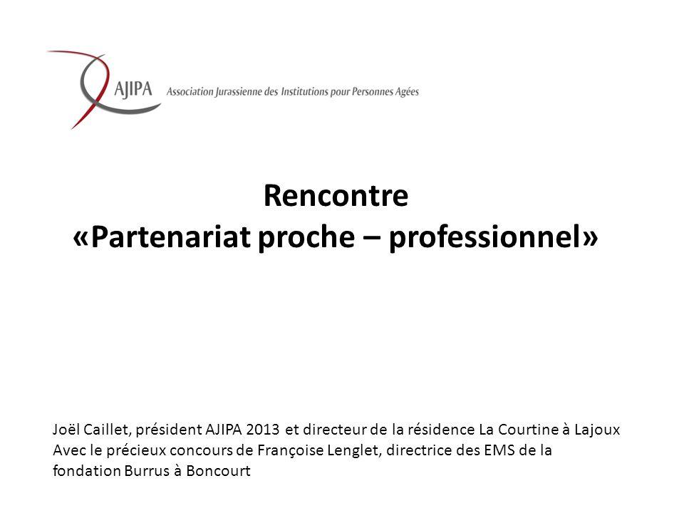 Rencontre «Partenariat proche – professionnel» Joël Caillet, président AJIPA 2013 et directeur de la résidence La Courtine à Lajoux Avec le précieux c