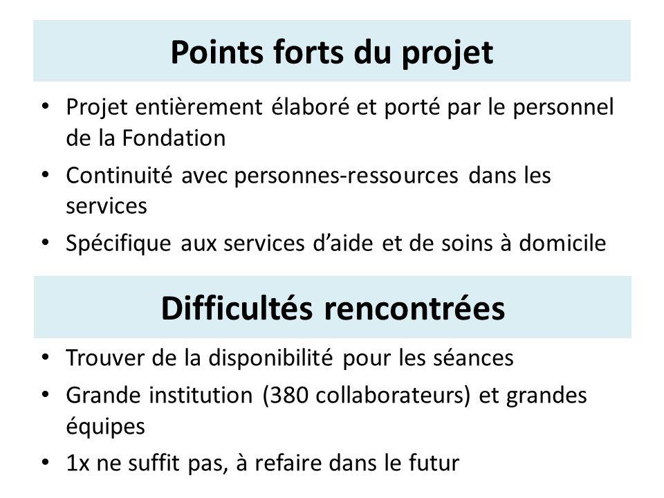 Points forts du projet Projet entièrement élaboré et porté par le personnel de la Fondation Continuité avec personnes-ressources dans les services Spé