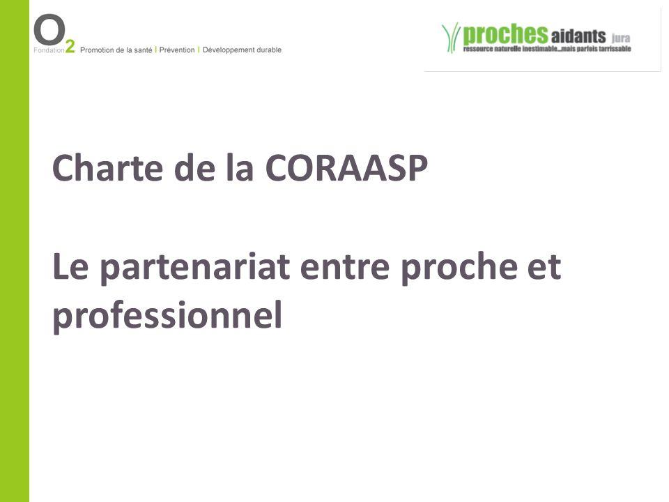 Charte de la CORAASP Le partenariat entre proche et professionnel
