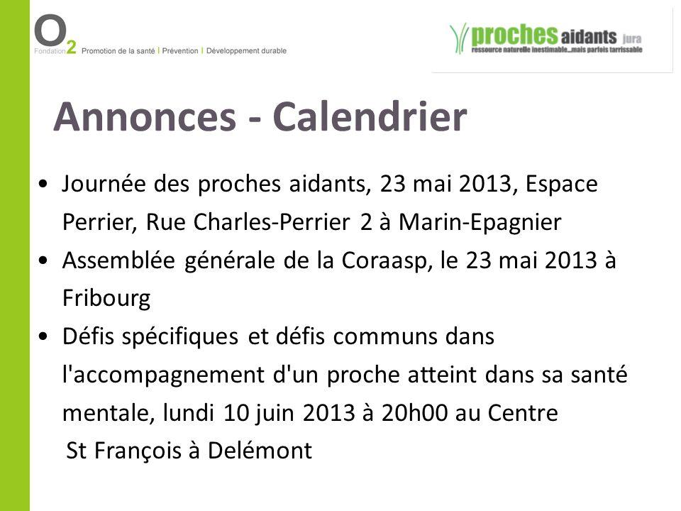 Annonces - Calendrier Journée des proches aidants, 23 mai 2013, Espace Perrier, Rue Charles-Perrier 2 à Marin-Epagnier Assemblée générale de la Coraas