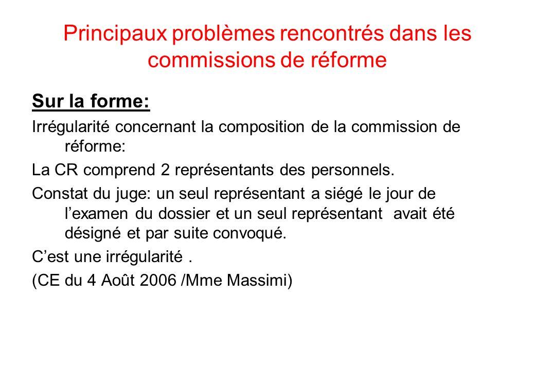 Principaux problèmes rencontrés dans les commissions de réforme Sur la forme: Irrégularité concernant la composition de la commission de réforme: La CR comprend 2 représentants des personnels.