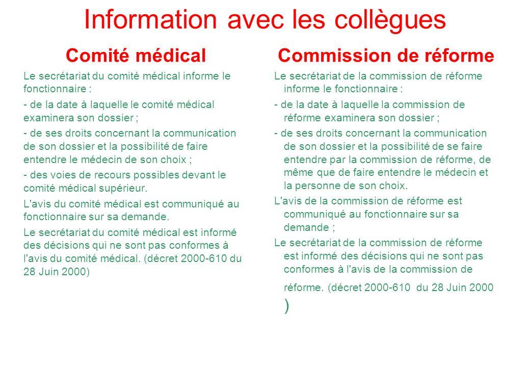 Information avec les collègues Comité médical Le secrétariat du comité médical informe le fonctionnaire : - de la date à laquelle le comité médical ex