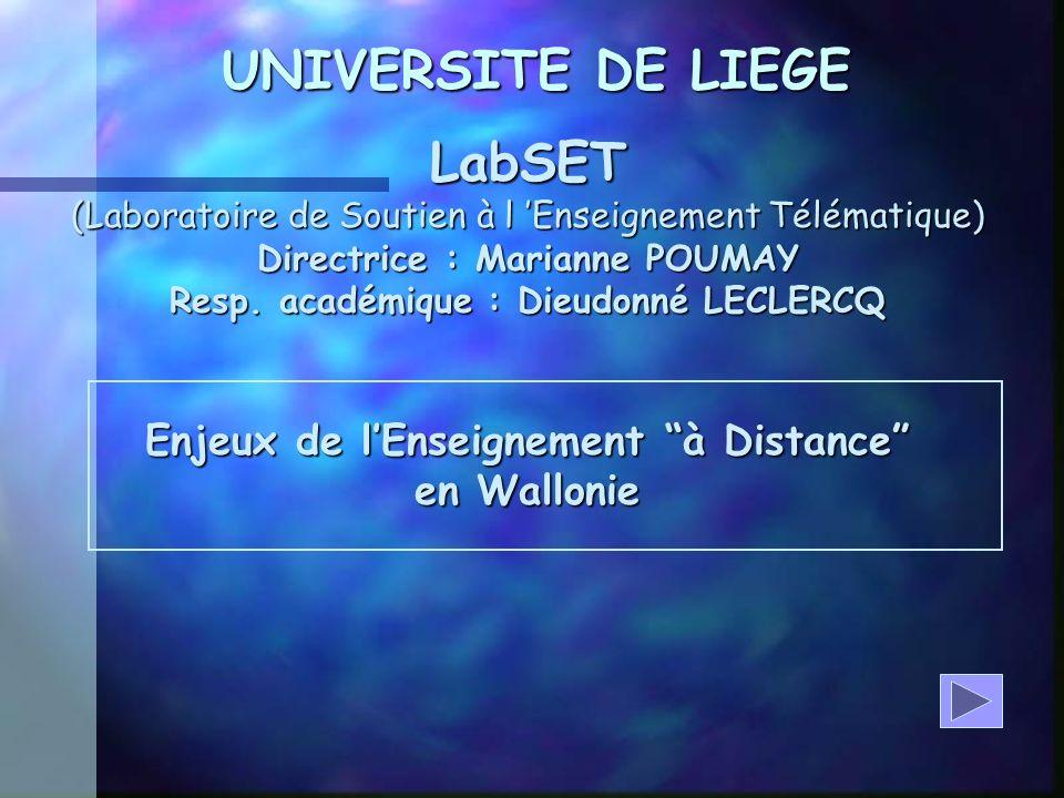 UNIVERSITE DE LIEGE LabSET (Laboratoire de Soutien à l Enseignement Télématique) Directrice : Marianne POUMAY Resp.