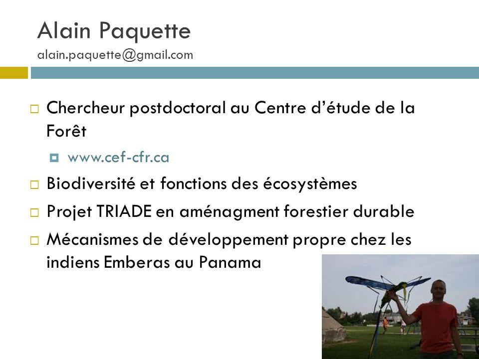Alain Paquette alain.paquette@gmail.com Chercheur postdoctoral au Centre détude de la Forêt www.cef-cfr.ca Biodiversité et fonctions des écosystèmes P