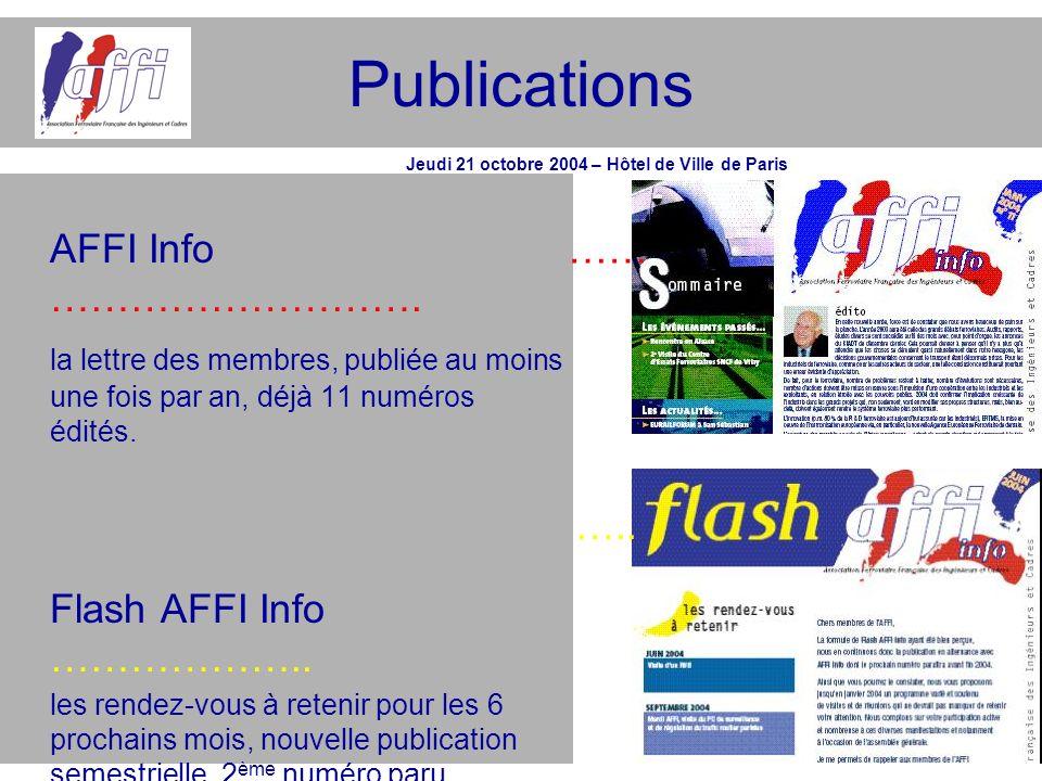 Publications AFFI Info ………………………. la lettre des membres, publiée au moins une fois par an, déjà 11 numéros édités. Flash AFFI Info ……………….. les rendez