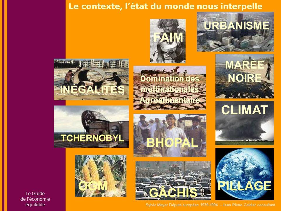 Sylvie Mayer Député européen 1979-1994 – Jean Pierre Caldier consultant OGM CLIMAT URBANISME MARÉE NOIRE PILLAGE GÂCHIS BHOPAL Domination des multinat