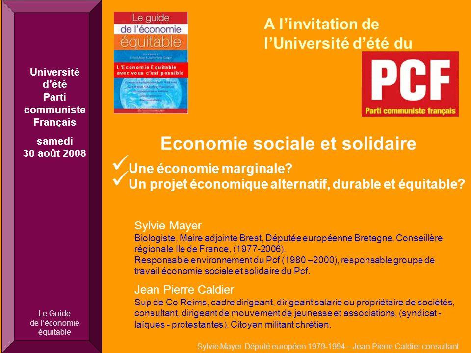 Economie sociale et solidaire Une économie marginale? Un projet économique alternatif, durable et équitable? Sylvie Mayer Député européen 1979-1994 –