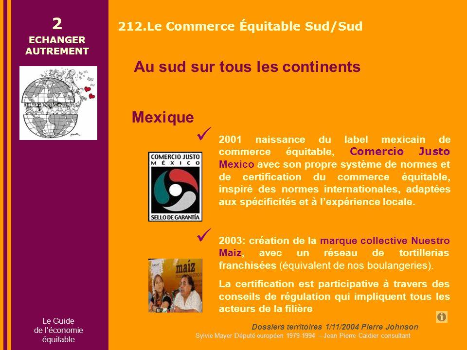 Sylvie Mayer Député européen 1979-1994 – Jean Pierre Caldier consultant 2001 naissance du label mexicain de commerce équitable, Comercio Justo Mexico