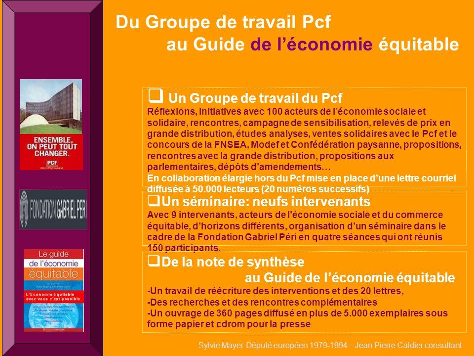 q Du Groupe de travail Pcf au Guide de léconomie équitable Un Groupe de travail du Pcf Réflexions, initiatives avec 100 acteurs de léconomie sociale e