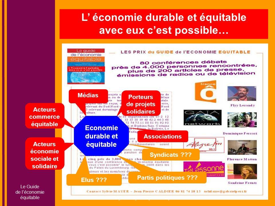 Sylvie Mayer Député européen 1979-1994 – Jean Pierre Caldier consultant L économie durable et équitable avec eux cest possible… Porteurs de projets so