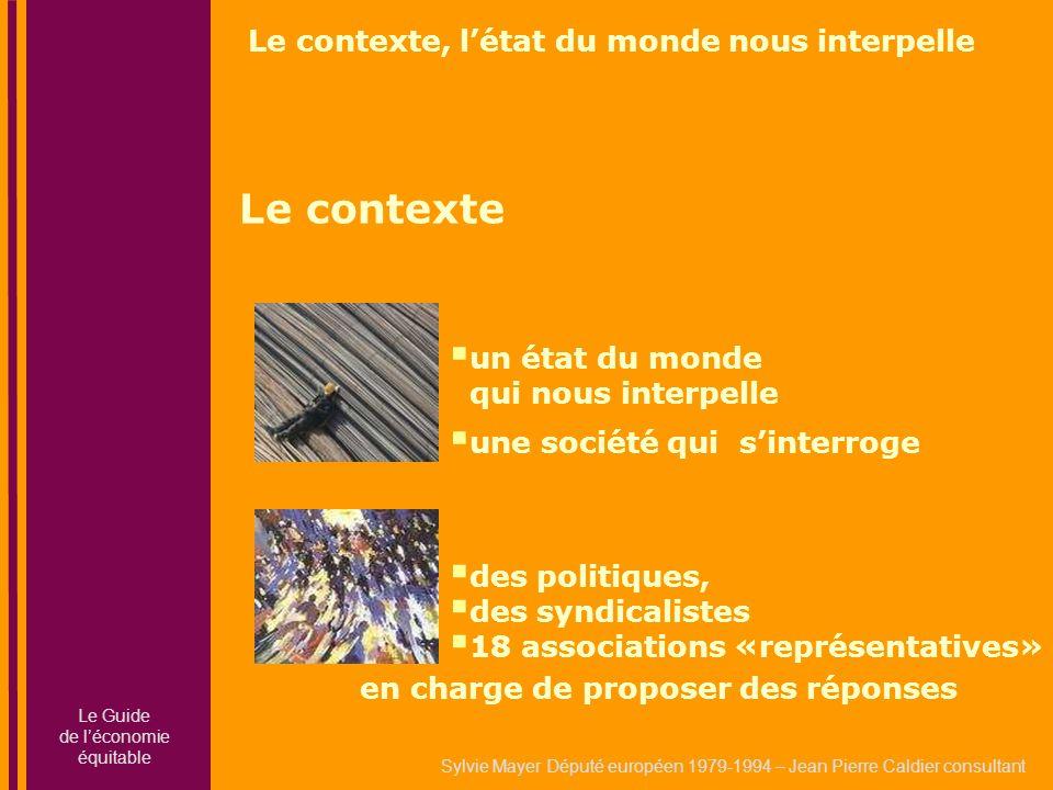 Sylvie Mayer Député européen 1979-1994 – Jean Pierre Caldier consultant Le contexte des politiques, des syndicalistes 18 associations «représentatives