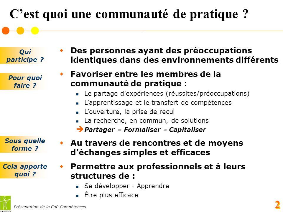 Présentation de la CoP Compétences 2 Cest quoi une communauté de pratique .