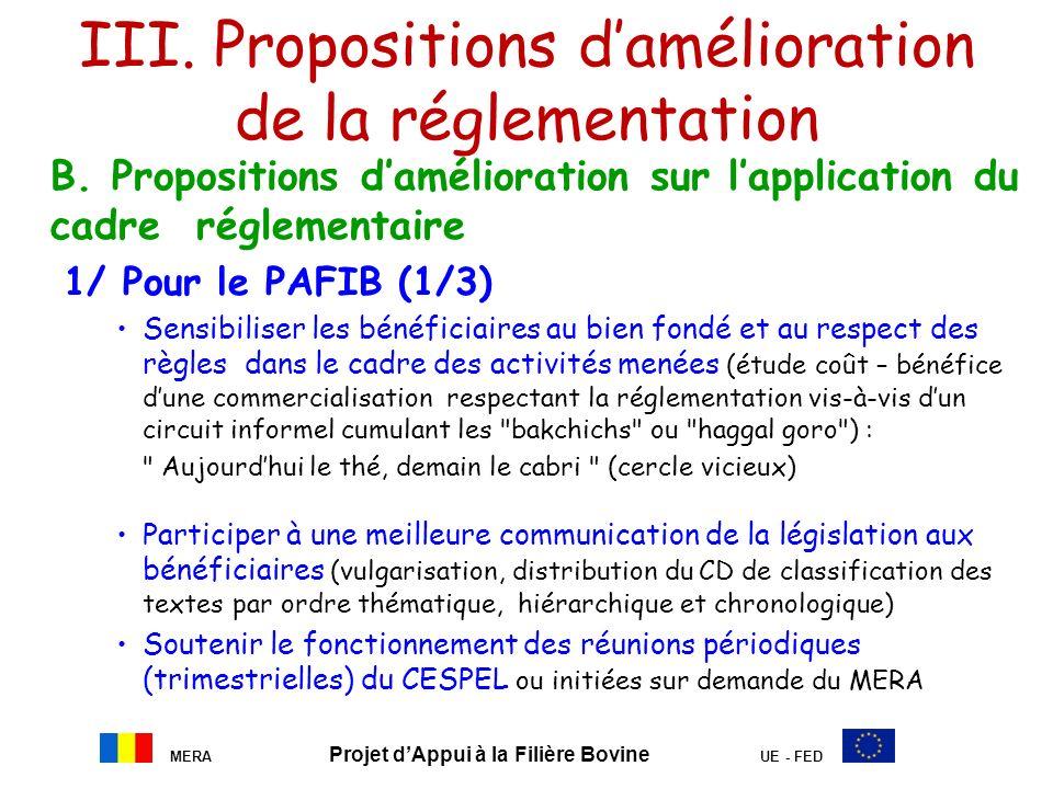MERA Projet dAppui à la Filière Bovine UE - FED III. Propositions damélioration de la réglementation B. Propositions damélioration sur lapplication du
