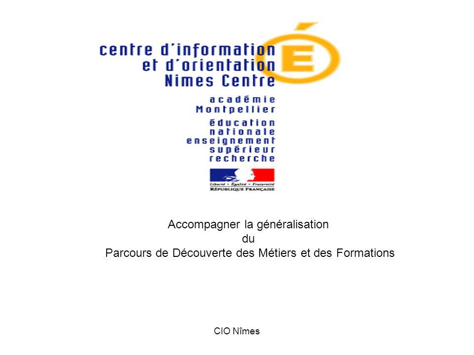 CIO Nîmes Accompagner la généralisation du Parcours de Découverte des Métiers et des Formations
