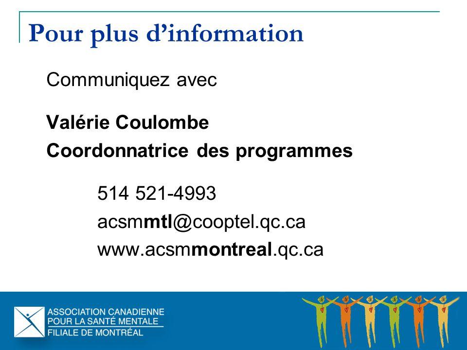 Pour plus dinformation Communiquez avec Valérie Coulombe Coordonnatrice des programmes 514 521-4993 acsmmtl@cooptel.qc.ca www.acsmmontreal.qc.ca