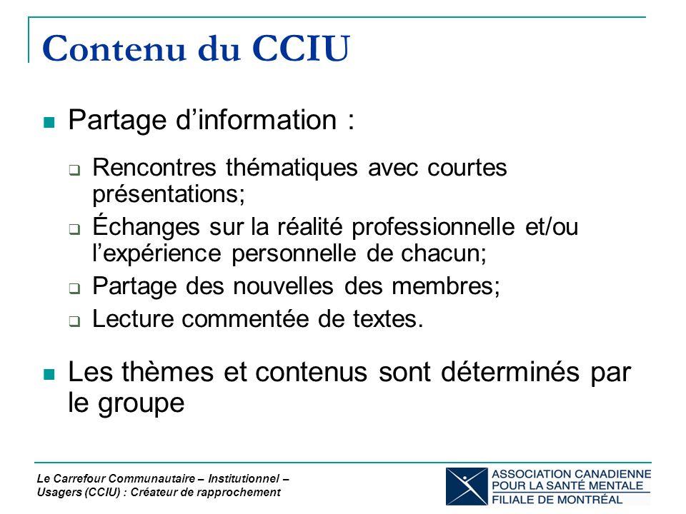 Contenu du CCIU Partage dinformation : Rencontres thématiques avec courtes présentations; Échanges sur la réalité professionnelle et/ou lexpérience personnelle de chacun; Partage des nouvelles des membres; Lecture commentée de textes.
