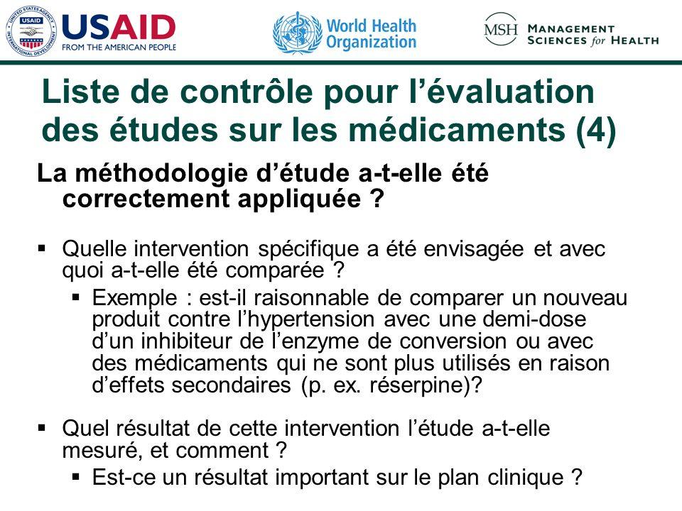 Liste de contrôle pour lévaluation des études sur les médicaments (3) La méthodologie détude était-elle appropriée à lobjet de la recherche .