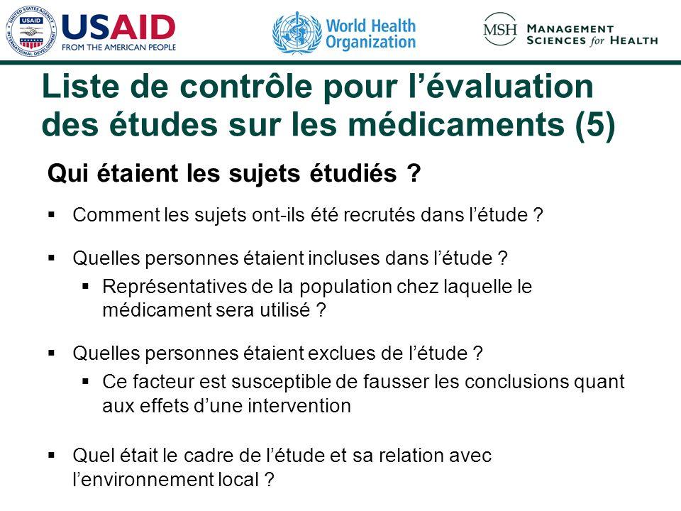 Liste de contrôle pour lévaluation des études sur les médicaments (4) La méthodologie détude a-t-elle été correctement appliquée ? Quelle intervention