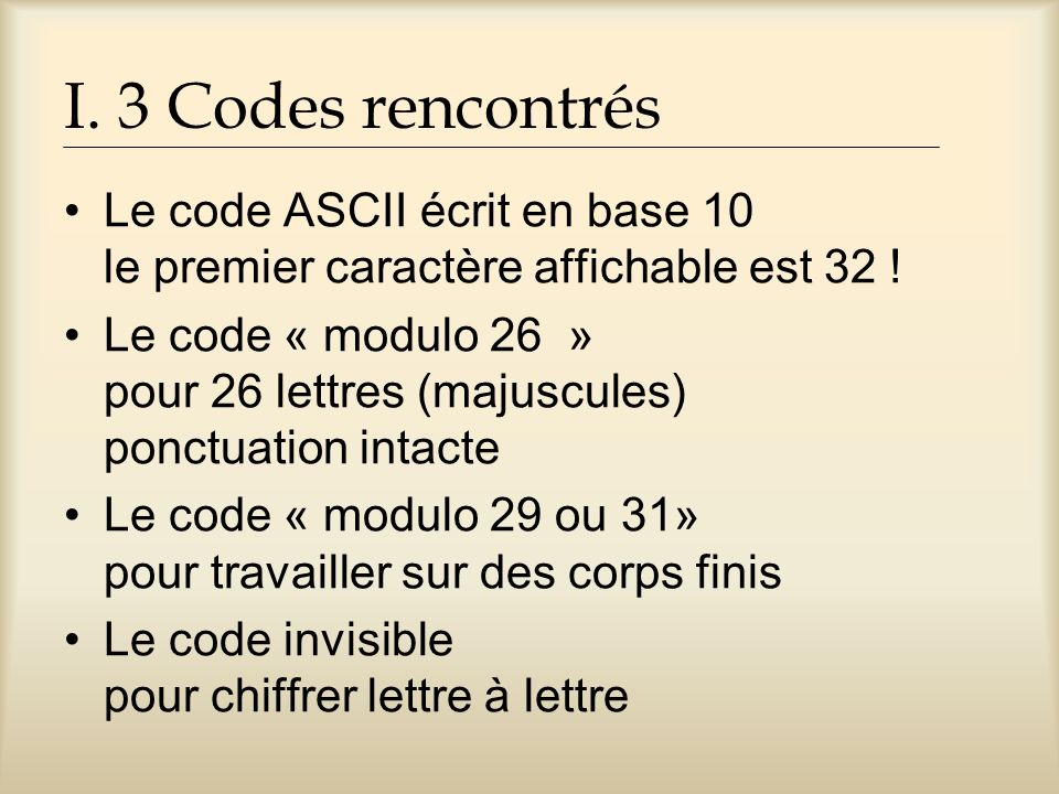 Activités Activités : découverte du code ASCII - notion de bijection - dénombrement - base décimale – base binaire - utilisation dun tableur Excel - nature des données algorithmiques boucle « For » AlgoBox : http://www.xm1math.net/algobox - modulo