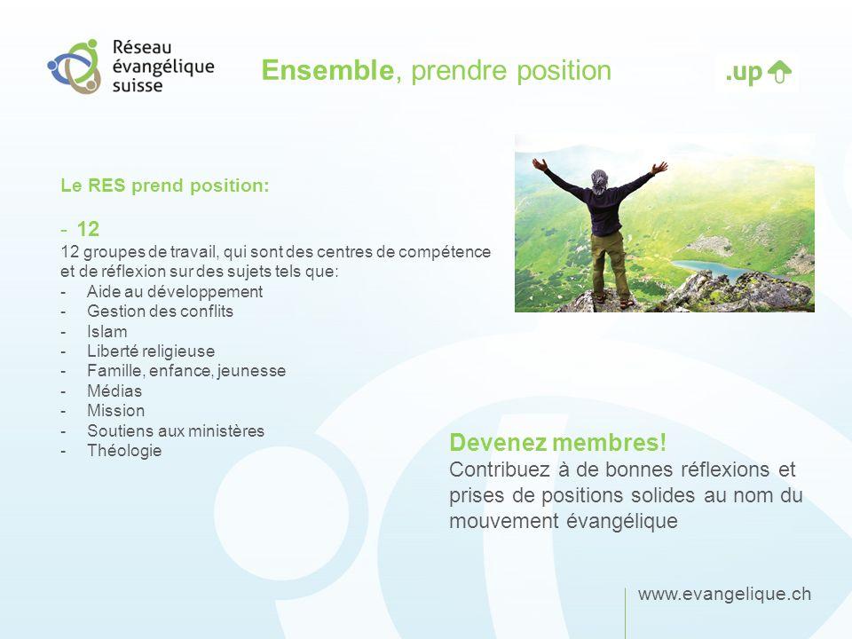 www.evangelique.ch Ensemble, prendre position Le RES prend position: -12 12 groupes de travail, qui sont des centres de compétence et de réflexion sur