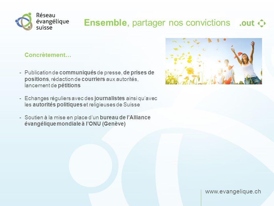 www.evangelique.ch Ensemble, partager nos convictions -Publication de communiqués de presse, de prises de positions, rédaction de courriers aux autori
