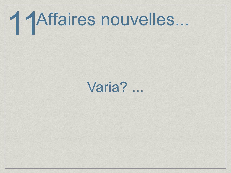 Varia?... 11 Affaires nouvelles...