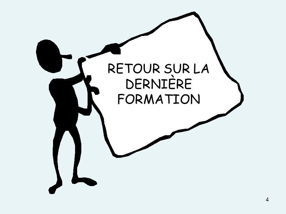 4 RETOUR SUR LA DERNIÈRE FORMATION