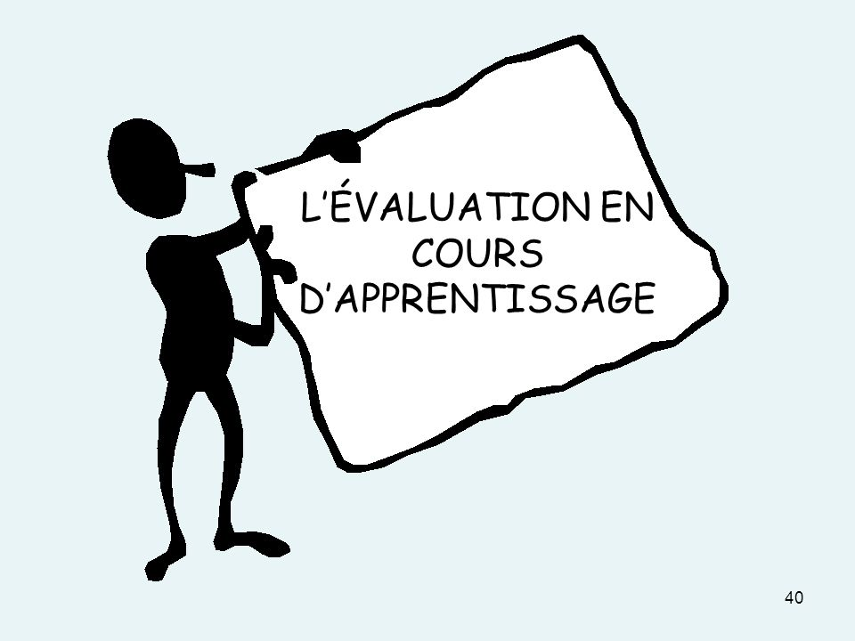 40 LÉVALUATION EN COURS DAPPRENTISSAGE