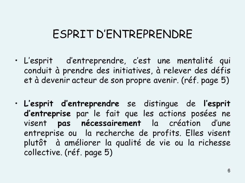 PROFIL ENTREPRENEURIAL Le profil entrepreneurial se caractérise par les qualités entrepreneuriales acquises ou consolidées auxquelles sajoute la capacité à recourir à des stratégies appropriées à la situation et à utiliser les ressources nécessaires lors dexpériences entrepreneuriales.
