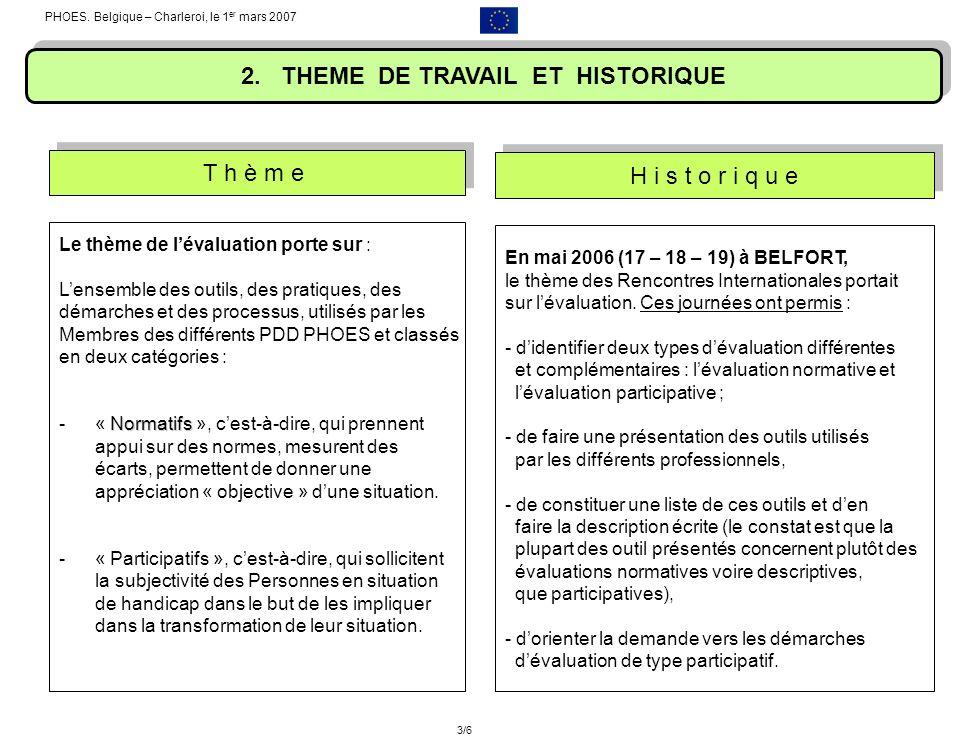 2. THEME DE TRAVAIL ET HISTORIQUE Le thème de lévaluation porte sur : Lensemble des outils, des pratiques, des démarches et des processus, utilisés pa