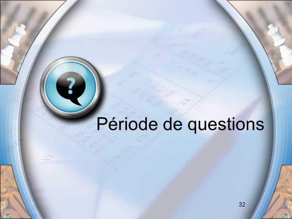 32 Période de questions