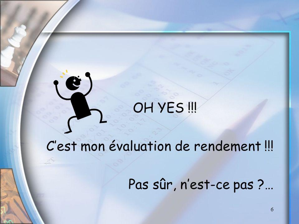 6 OH YES !!! Cest mon évaluation de rendement !!! Pas sûr, nest-ce pas ?…
