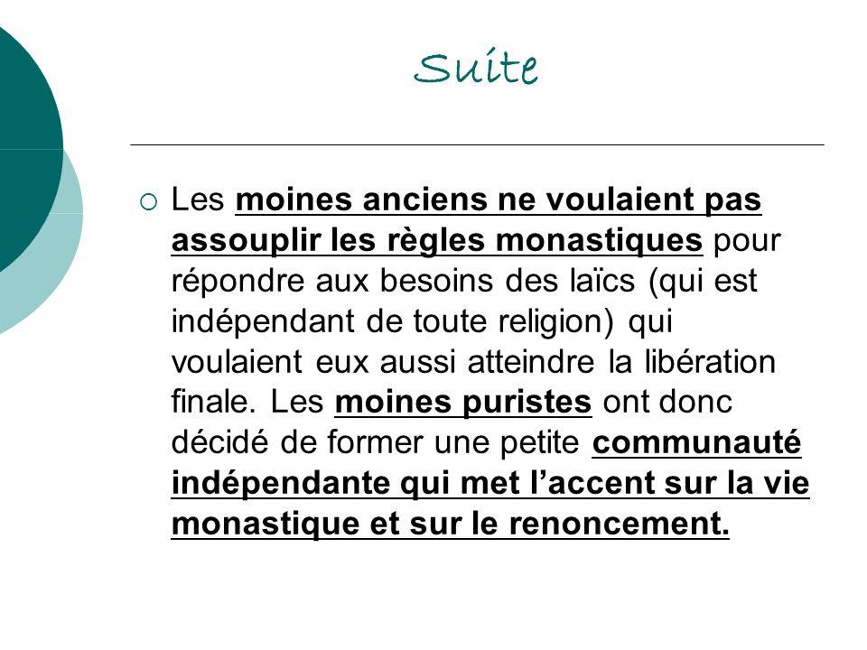 Suite Les moines anciens ne voulaient pas assouplir les règles monastiques pour répondre aux besoins des laïcs (qui est indépendant de toute religion)
