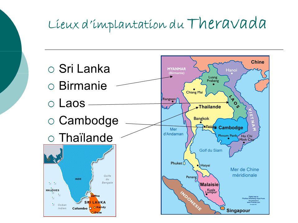 Lieux dimplantation du Theravada Sri Lanka Birmanie Laos Cambodge Thaïlande