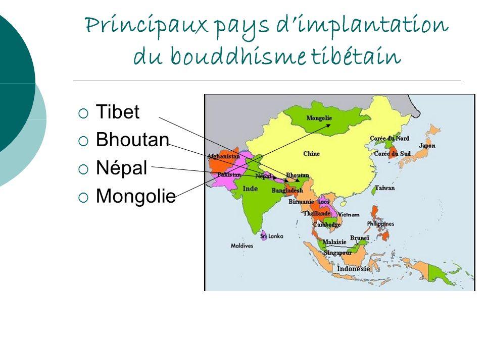 Principaux pays dimplantation du bouddhisme tibétain Tibet Bhoutan Népal Mongolie