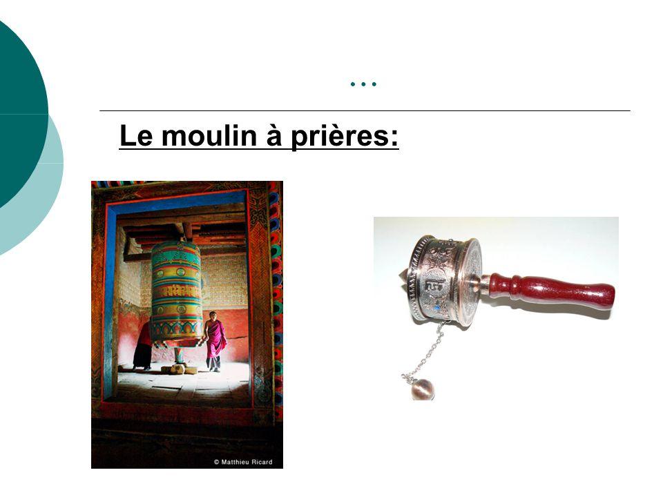 … Le moulin à prières: