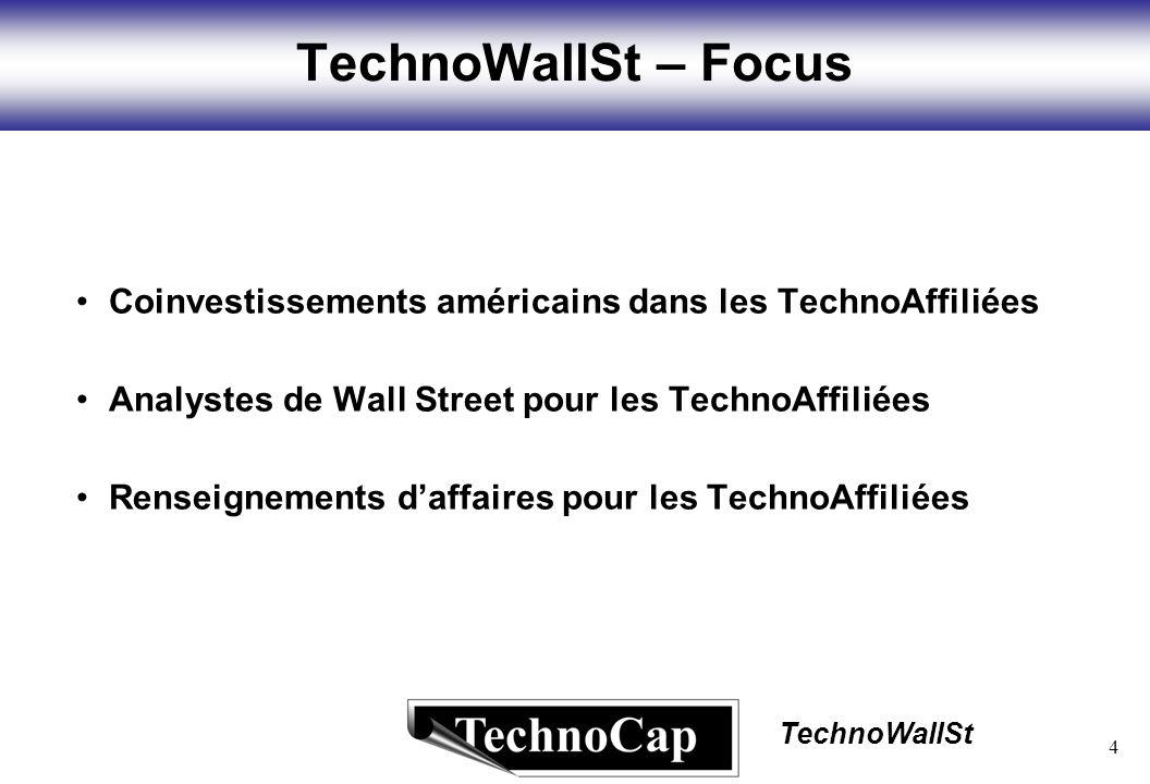 4 TechnoWallSt TechnoWallSt – Focus Coinvestissements américains dans les TechnoAffiliées Analystes de Wall Street pour les TechnoAffiliées Renseignem