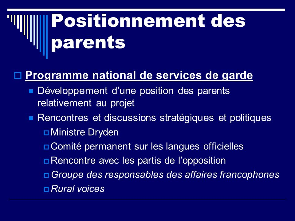 Positionnement des parents (suite) Programme national de services de garde Rencontre des ministres les 11 et 12 février 2005 en Colombie- Britannique Réaction de la CNPF suite à la rencontre Communiqué Présentation au comité du Sénat (14 février)