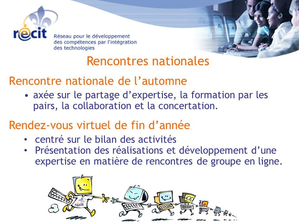 Rencontres nationales Rencontre nationale de lautomne axée sur le partage dexpertise, la formation par les pairs, la collaboration et la concertation.