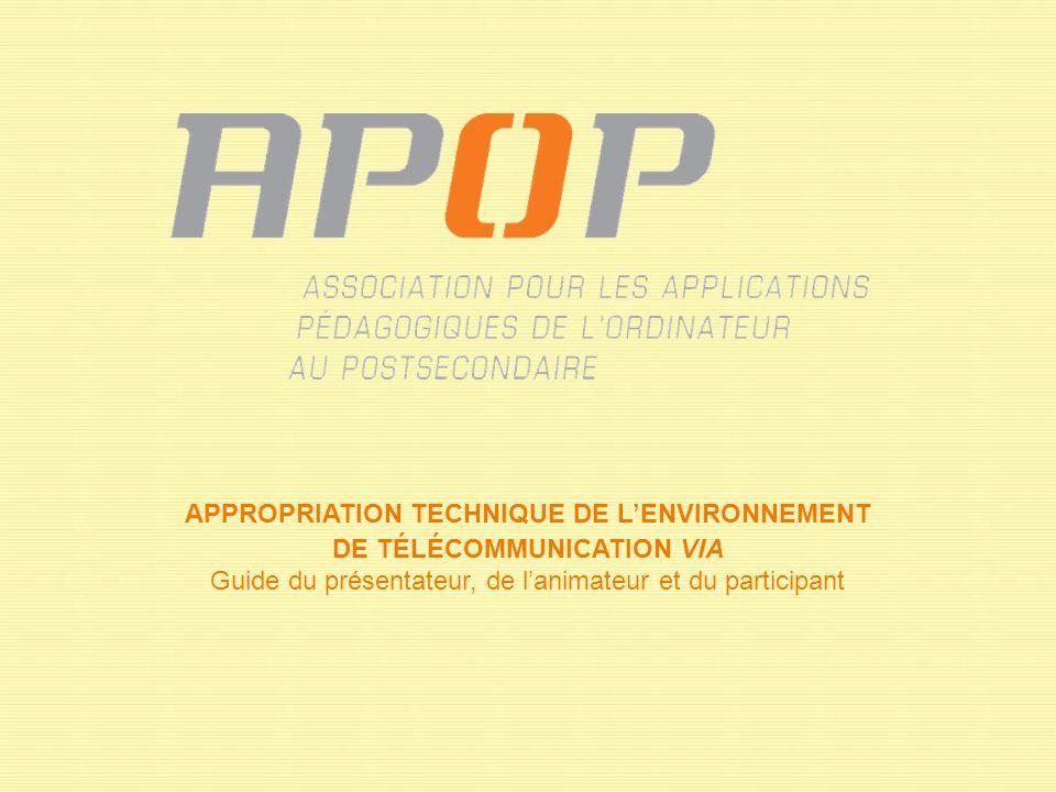 APPROPRIATION TECHNIQUE DE LENVIRONNEMENT DE TÉLÉCOMMUNICATION VIA Guide du présentateur, de lanimateur et du participant