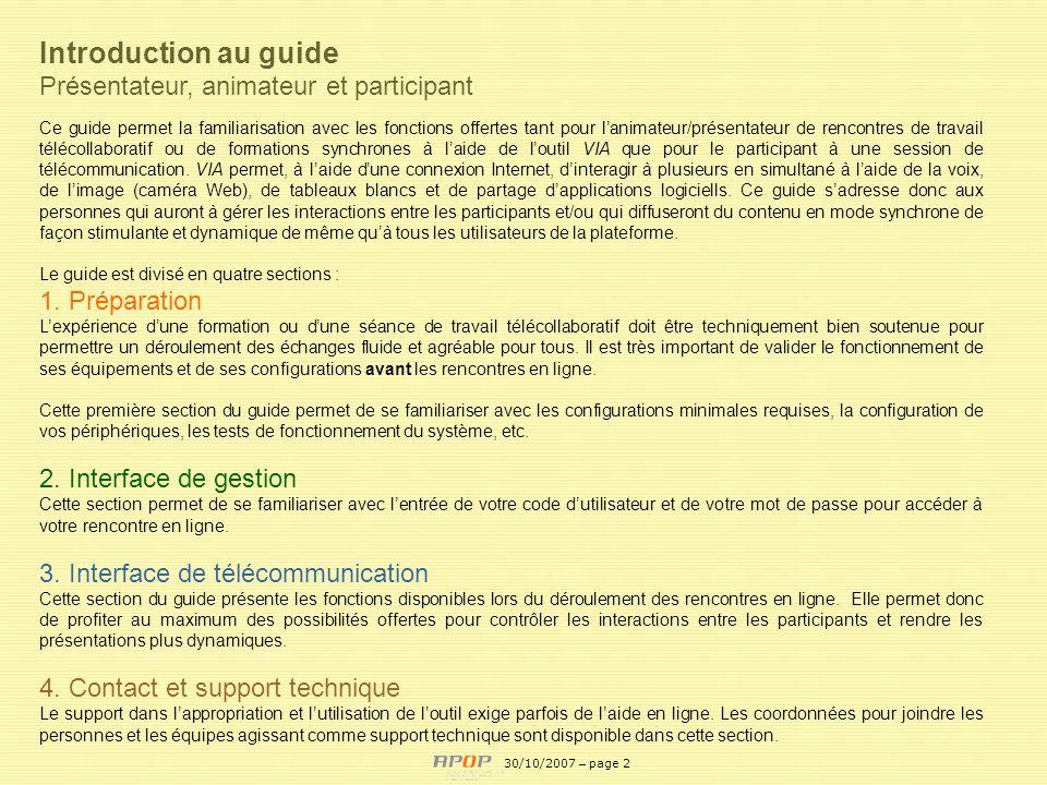 APOP2 Introduction au guide Présentateur, animateur et participant Ce guide permet la familiarisation avec les fonctions offertes tant pour lanimateur