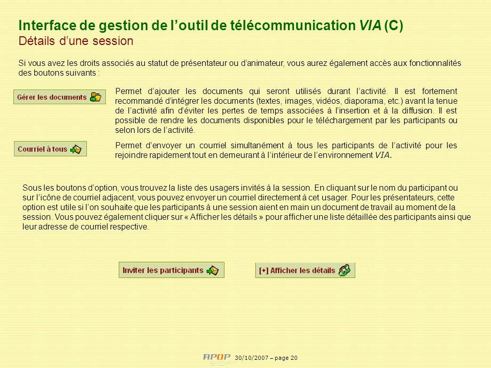 APOP20 Interface de gestion de loutil de télécommunication VIA (C) Détails dune session Si vous avez les droits associés au statut de présentateur ou
