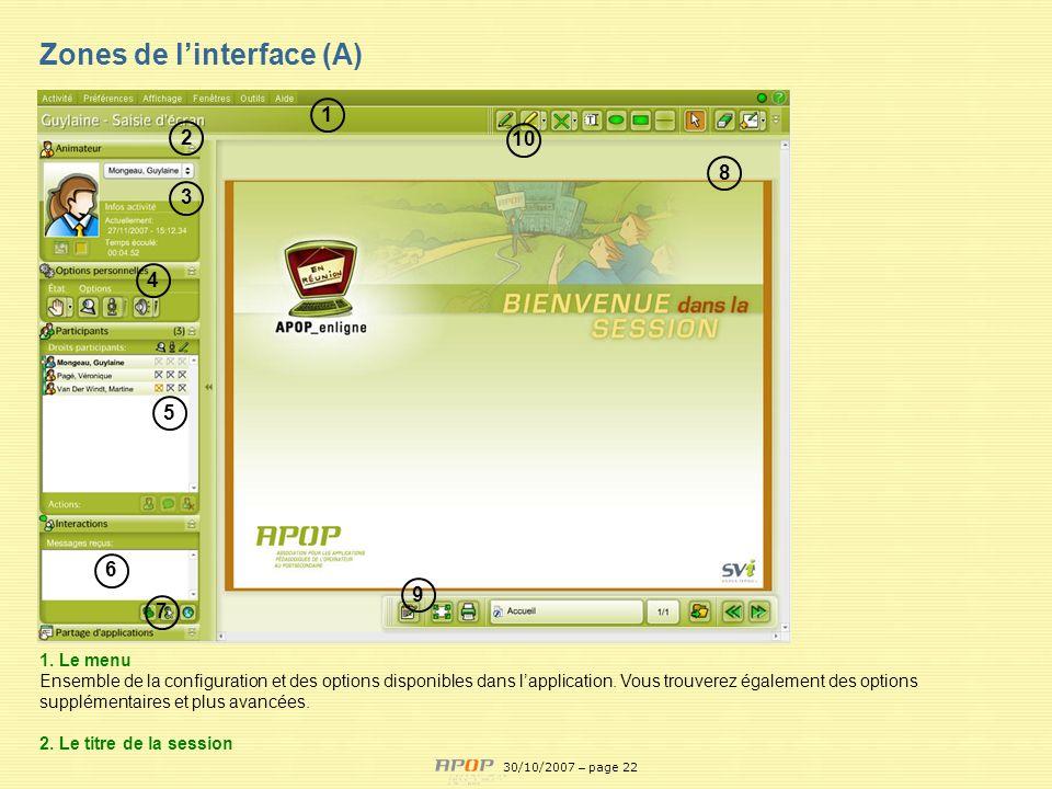 APOP22 Zones de linterface (A) 1 2 3 4 5 6 7 8 9 10 1. Le menu Ensemble de la configuration et des options disponibles dans lapplication. Vous trouver